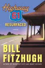 Highway 61 Resurfaced - Bill Fitzhugh