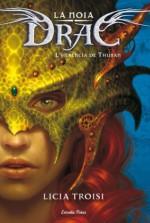 La noia drac 1. L'herència de Thuban (L' illa del temps) (Catalan Edition) - Licia Troisi, MUÑOZ LLORET TERESA MUÑOZ LLORET TERESA