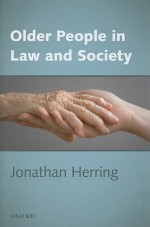 Older People in Law and Society - Jonathan Herring