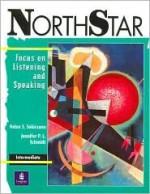 Northstar: Focus On Listening And Speaking (Intermediate) - Helen Solorzano, Jennifer P.L. Schmidt