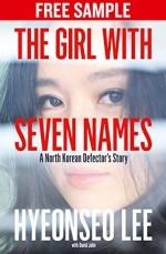 The Girl with Seven Names: Free Sampler: A North Korean Defector's Story - Hyeonseo Lee, David John