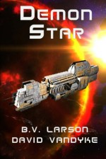 Demon Star (Star Force Series) (Volume 12) - B. V. Larson, David VanDyke