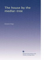 The house by the medlar-tree (Volume 2) - Giovanni Verga