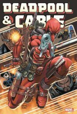 Deadpool & Cable Omnibus - Fabian Nicieza, Dan Slott, Reilly Brown, Mark Brooks, Patrick Zircher, Lan Medina, Ron Lim, Staz Johnson