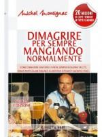 Dimagrire per sempre mangiando normalmente (Michel Montignac) (Italian Edition) - Michel Montignac