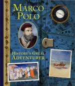 Marco Polo: History's Great Adventurer (Historical Notebooks) - Clint Twist, Various
