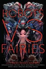 Robots vs. Fairies - Navah Wolfe, Dominik Parisien