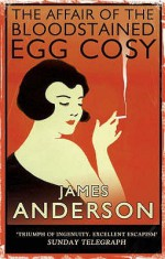 The Affair of the Bloodstained Egg Cosy - James Anderson