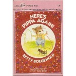 Here's Pippa Again!: Six Read-Aloud/Read-Alone Stories - Betty D. Boegehold