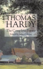 The Complete Poems - Thomas Hardy, James Gibson