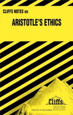 Aristotles Ethics - Robert Milch, Aristotle, CliffsNotes