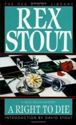A Right to Die - Rex Stout, David Stout