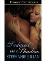 Seduced in Shadow - Stephanie Julian