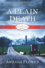 A Plain Death - Amanda Flower