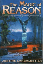 The Magic of Reason - Justine Larbalestier