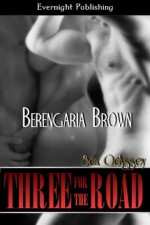 Three for the Road (Sex Odyssey) - Berengaria Brown