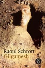 Gilgamesh - Raoul Schrott
