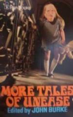 More Tales of Unease (Tales of Unease, #2) - John A. Burke, Andrea Newman, Christine Hickman, Alexander Walton, Elizabeth Lemarchand, Penelope Wallace, Alex Hamilton, Victor Lucas, R. Andrew Hall, E.C. Tubb, Michael Cornish, Alan C. Jenkins, Herbert Harris, Stephen Meadows, Arthur Sellings, Virginia Ironside, Miles