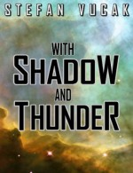 With Shadow and Thunder (Shadow Gods Saga) - Stefan Vucak