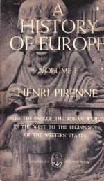 A History of Europe Vol. 1 - Henri Pirenne, Bernard Miall, Jan-Albert Goris