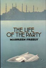 The Life of the Party - Maureen Freely