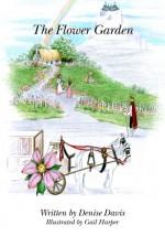 The Flower Garden - Denise Davis, Gail Harper