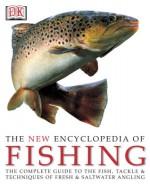 The New Encyclopedia of Fishing - Peter Gathercole
