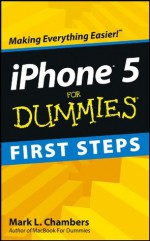 iPhone 5 First Steps For Dummies - Mark L. Chambers