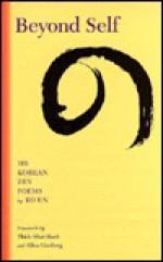 Beyond Self: 108 Korean Zen Poems - Ko Un