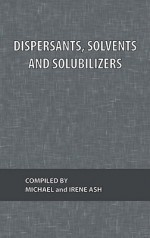 Dispersants, Solvents and Solubilizers - Michael Ash, Irene Ash