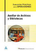 Auxiliar de Archivos y Bibliotecas. Supuestos Pr?cticos (Spanish Edition) - Varios Varios