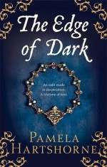 The Edge of Dark - Pamela Hartshorne