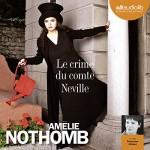 Le crime du comte Neville - Amélie Nothomb, Françoise Gillard, Audiolib