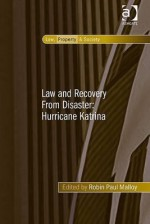 Law and Recovery from Disaster: Hurricane Katrina - Ashgate Publishing Group