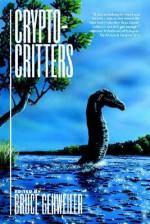Crypto-Critters Vol. 1 - Bruce Gehweiler