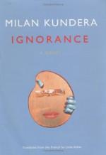 Ignorance - Milan Kundera, Linda Asher