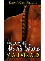 The Claiming of Moira Shine - M.A. Everaux