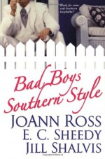 Bad Boys Southern Style - E.C. Sheedy, JoAnn Ross, Jill Shalvis