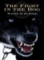 The Fight In The Dog: A Joe Hannibal Mystery - Wayne D. Dundee
