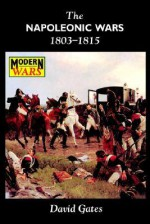 The Napoleonic Wars, 1803-1815 - David Gates