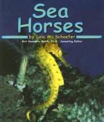 Sea Horses - Lola M. Schaefer