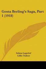 Gosta Berling's Saga, Part 1 (1918) - Selma Lagerlöf, Lillie Tudeer