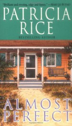 Almost Perfect - Patricia Rice