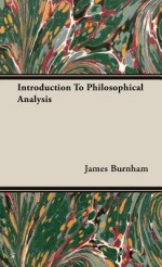 Introduction to Philosophical Analysis - James Burnham