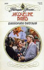 Passionate Betrayal - Jacqueline Baird