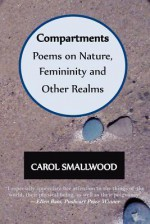 Compartments: Poems on Nature, Femininity, and Other Realms - Carol Smallwood, Supriya Bhatnagar