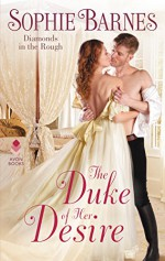 The Duke of Her Desire: Diamonds in the Rough - Sophie Barnes