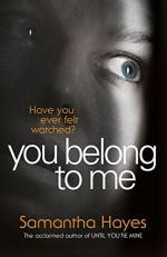 You Belong to Me - Samantha Hayes