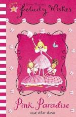 Pink Paradise (Felicity Wishes) - Emma Thomson