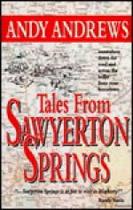 Tales from Sawyerton Springs - Andy Andrews
